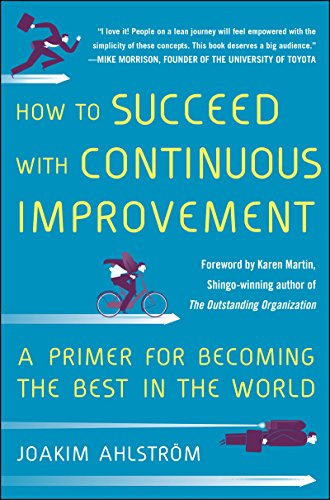 How to Succeed with Continuous Improvement: A Primer for Becoming the Best in the World (English Edition)
