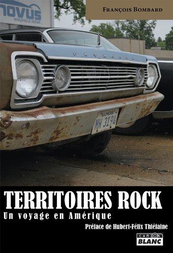 TERRITOIRES ROCK Un voyage en Amérique