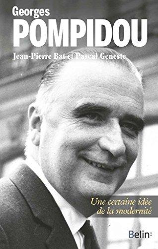 Georges Pompidou - Une certaine ide de la modernit