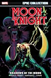 Moon Knight Epic Collection: Shadows of the Moon (Epic Collection Moon Knight)