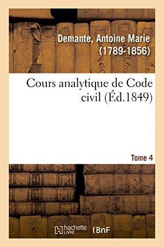 Cours analytique de Code civil. Tome 4