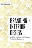 Branding Interior Design: Visibility & Business Strategy for Interior Designers