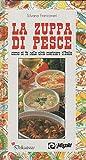 Scarica Libro Come si fa la zuppa di pesce nelle citta marinare d Italia (PDF,EPUB,MOBI) Online Italiano Gratis
