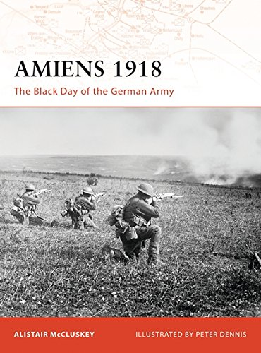 Amiens 1918: The Black Day of the German Army (Campaign) por Alistair McCluskey
