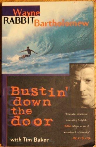 Bustin' Down the Door by Bartholomew, Wayne, Baker, Tim (1996) Taschenbuch
