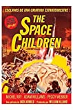 THE SPACE CHILDREN (Hijos del Espacio)