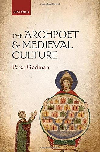 The Archpoet and Medieval Culture by Peter Godman (2014-12-23)
