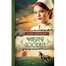 Whisper Goodbye: Till We Meet Again - Book 2 by Myra Johnson (2014-04-15)