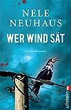 'Wer Wind sät' von 'Nele Neuhaus'