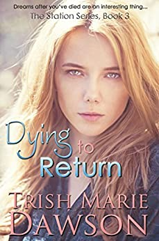 Dying to Return: The Station Series 3 by [Dawson, Trish Marie]