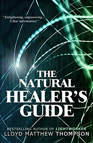The Natural Healer's Guide by Lloyd Matthew Thompson (2015-01-10)