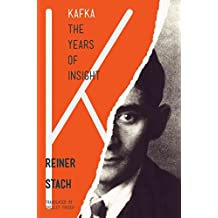 [Kafka: The Years of Insight] (By: Reiner Stach) [published: June, 2013]