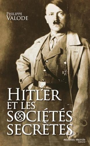 Hitler et les sociétés secrètes : De la société de Thulé à la solution finale