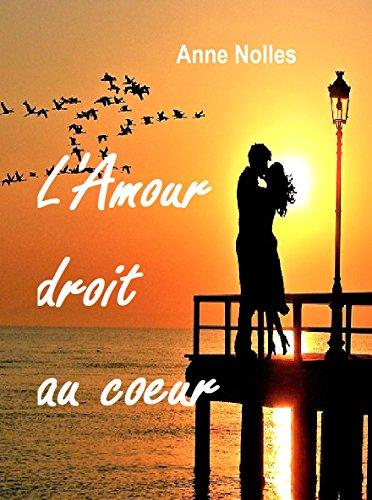 L'amour droit au coeur (French Edition)