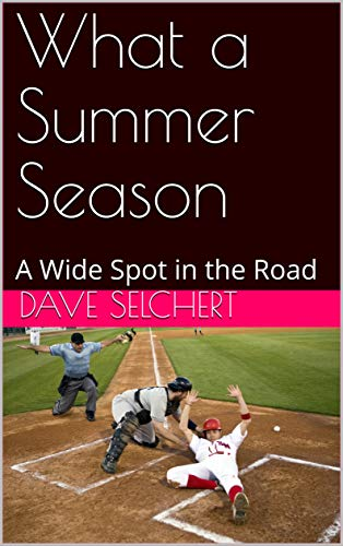 What a Summer Season: A Wide Spot in the Road (English Edition)