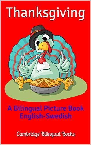 Thanksgiving: A Bilingual Picture Book English-Swedish (English Edition)