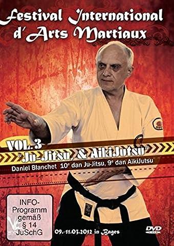 Festival international d'arts martiaux : Ju-Jitsu & Aikijutsu - Vol. 3