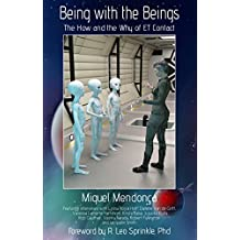Being with the Beings: The How and the Why of ET Contact (English Edition)