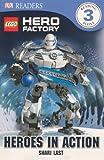 Lego Hero Factory: Heroes in Action (DK Readers: Level 3)