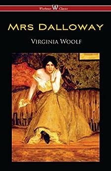 Mrs Dalloway (Wisehouse Classics Edition)