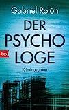 Der Psychologe: Kriminalroman von Gabriel Rolón