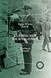 KLASSISCHER JOURNALISMUS - DIE MEISTERWERKE DER ZEITUNG: Ausgew?hlt und in die Gegenwart fortgesetzt von Heribert Prantl
