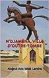 N'DJAMÉNA, VILLE D'OUTRE-TOMBE