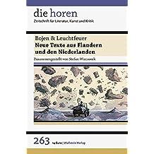 Bojen & Leuchtfeuer: Neue Texte aus Flandern und den Niederlanden (die horen / Zeitschrift für Literatur, Kunst und Kritik)