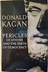 Pericles of Athens and the Birth of Democracy by Donald M. Kagan (1990-10-22)