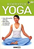 80 exercices de yoga (1DVD)...