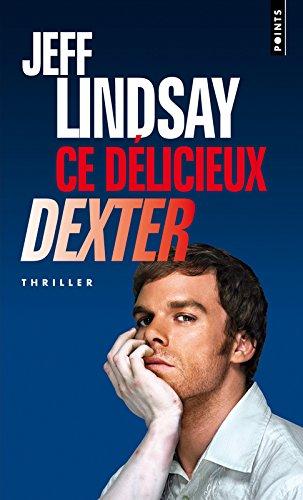 Ce délicieux Dexter par Jeff Lindsay