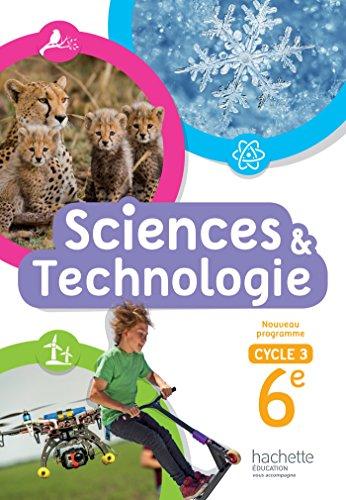 Sciences et Technologies cycle 3 / 6e - Livre lve - Nouveau programme 2016