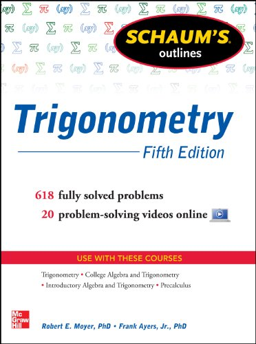 Schaum's Outline of Trigonometry, 5th Edition: 618 Solved Problems + 20 Videos (Schaum's Outline Series) (English Edition)
