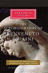 The Autobiography of Benvenuto Cellini (Everyman Library)