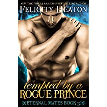 Tempted by a Rogue Prince (Eternal Mates Paranormal Romance Series Book 3) (English Edition)