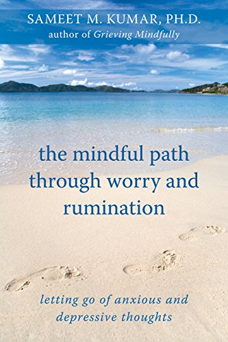 The Mindful Path through Worry and Rumination: Letting Go of Anxious and Depressive Thoughts (English Edition)