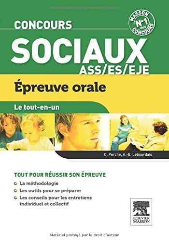 Concours sociaux ASS, EJE, ES Épreuve orale Le tout-en-un