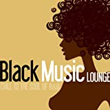 Black Music Lounge - Chill To The Soul Of R&B