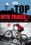 South Africa Top MTB Trails: in the Eastern, Northern & Western Cape