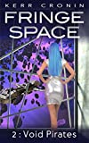 Void Pirates (Fringe Space Book 2)