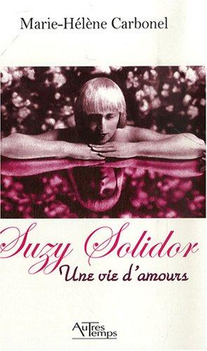 Suzy Solidor : Une vie d'amours