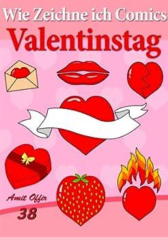 Wie Zeichne ich Comics: Valentinstag (Zeichnen für Anfänger Bücher 38) von [offir, amit]