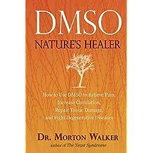 Dmso: Nature's Healer (English Edition)