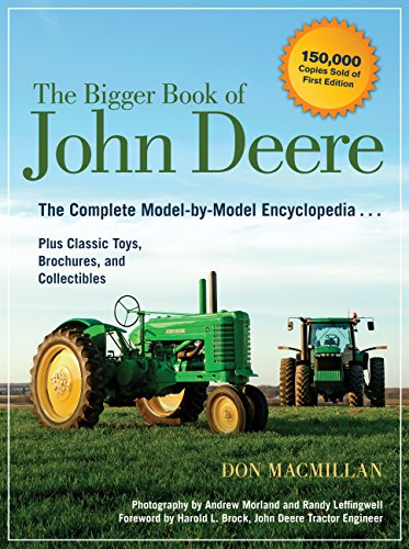 Bigger Book of John Deere: The Complete Model-by-Model Encyclopedia Plus Classic Toys, Brochures, and Collectibles (Deere John Equipment Heavy)