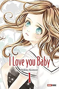 I love you Baby Edition simple Tome 1