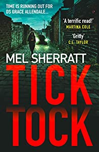 Tick Tock: The gripping new crime thriller from the million copy bestseller (DS Grace Allendale Series Book 2)