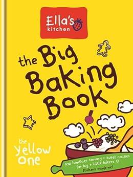Ella's Kitchen: The Big Baking Book by [Ella's Kitchen]