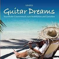 Guitar Dreams (Traumhafte Gitarrenmusik zum Wohlfühlen und Genießen)