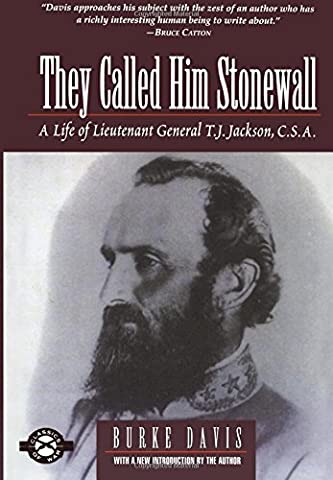 They Called Him Stonewall: A Life of Lieutenant General T.J.