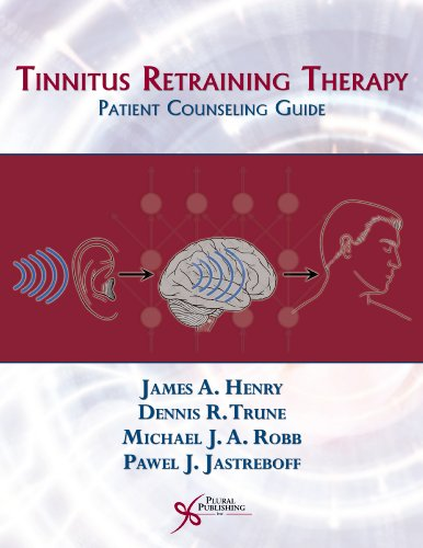 Tinnitus Retraining Therapy: Patient Counseling Guide por James A. Henry
